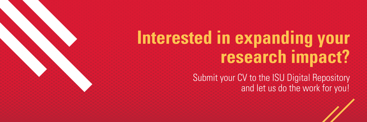 Interested in expanding your research impact? Use the ISU Digital Repository!