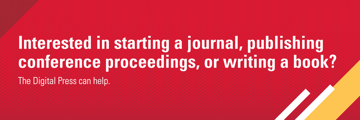 Interested in starting a journal, publishing conference proceedings or writing a book? The Digital Press can help.