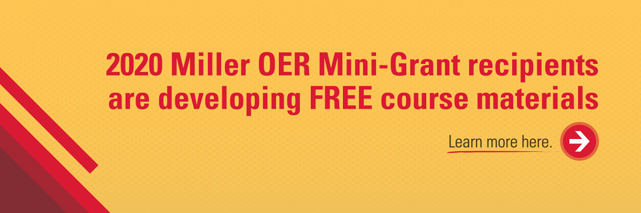2020 Miller OER Mini-Grant recipients are developing free course materials. Learn more here.