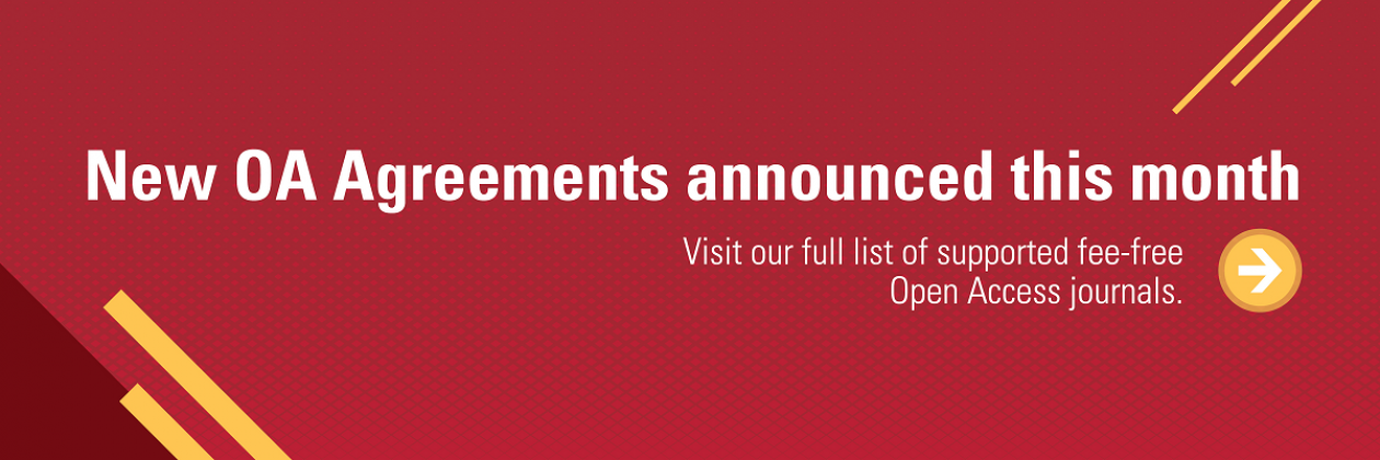 New OA Agreements announced this month. Visit our full list of supported fee-free Open Access journals.