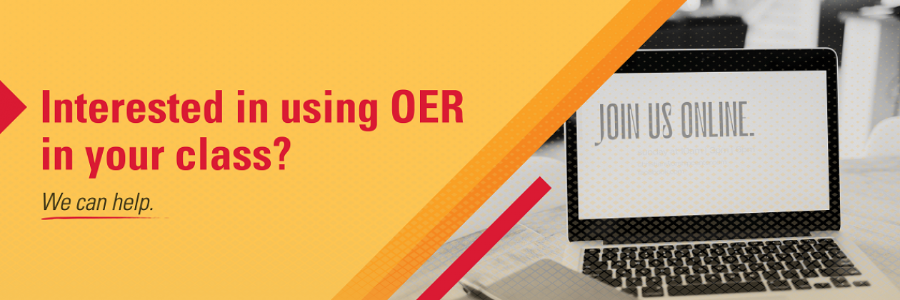 Interested in using OER in your class? We can help.